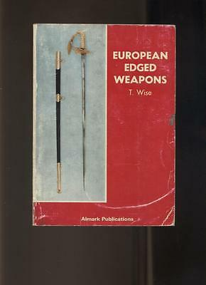 EUROPEAN EDGED WEAPONS by Wise 1974