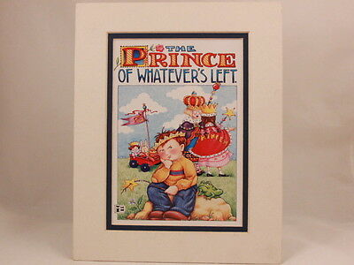 MARY ENGELBREIT MATTED PICTURE/CARD/PRINT 8X10 The Prince of Whatever's Left