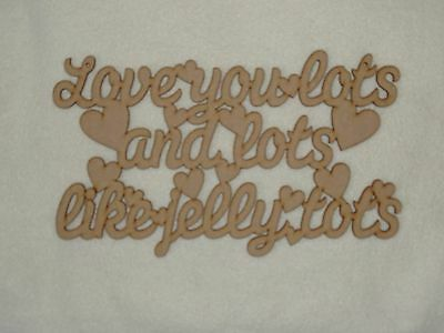 Love You Lots & Lots Like Jelly Tots Wooden Phrase Quote Words Blank