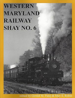 WESTERN MARYLAND RAILWAY Shay No. 6: Coal Hauler to CASS Scenic Service (NEW)