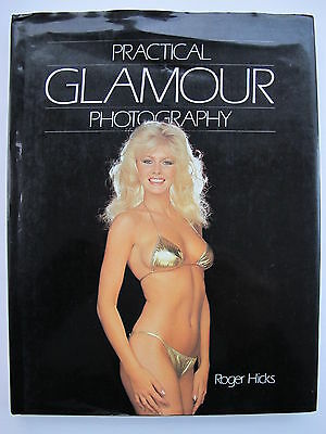 Practical Glamour Photography by Roger Hicks