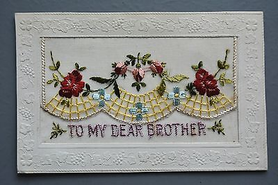 R&L Postcard: WW1 Period Embroidered Silk, To MY Dear Brother, Floral