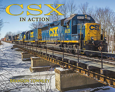 CSX IN ACTION -- CSX FREIGHT TRAINS in action - (NEW BOOK)