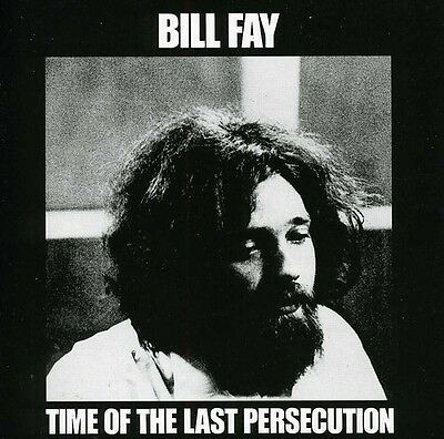 Time Of The Last Persecution - Bill Fay (2008, CD NUOVO)