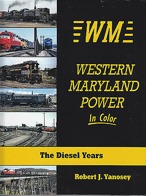 WESTERN MARYLAND POWER in Color, The DIESEL YEARS -- (NEW BOOK)