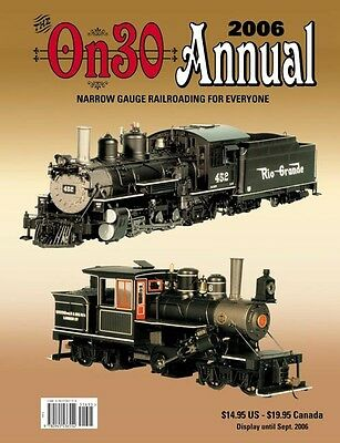 2006 On30 Annual – PREMIERE ISSUE (This NEW past issue still available here)