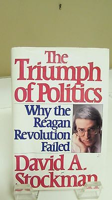 The Triumph of Politics by David Stockman First Edition 1986 with Dust Jacket