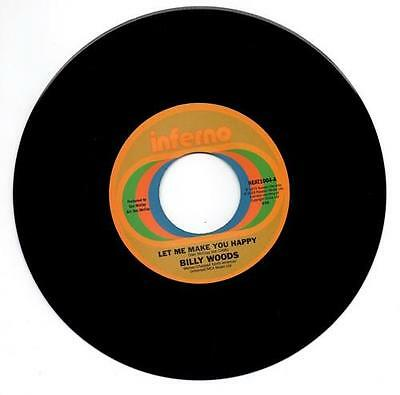 """BILLY WOODS Let Me Make You Happy NEW NORTHERN SOUL 45 (INFERNO) 7"""" VINYL"""
