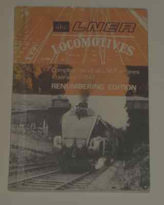 The ABC Of LNER Locomotives 1946 Renumbering Edition paperback