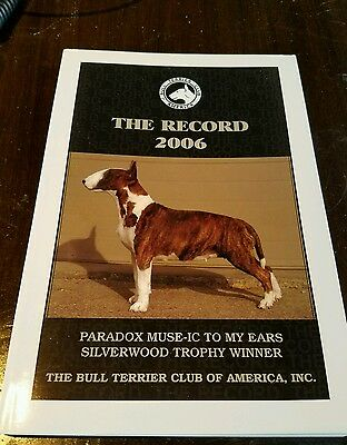 Bull Terrier Club The Record 2006 Book