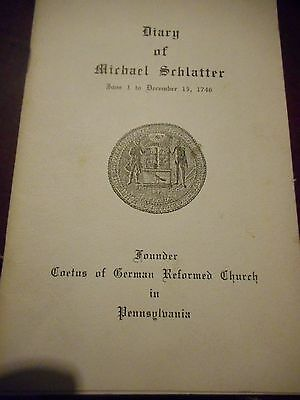 DIARY OF MICHAEL SCHLATTER Founder of GERMAN REFORMED CHURCH in PENNSYLVANIA