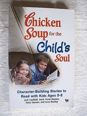 CHICKEN SOUP FOR THE CHILD'S SOUL (Ages 5-8yrs) 2008 LgePB VGC Combine & Save