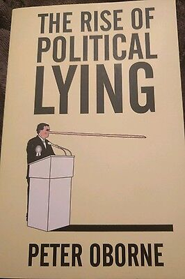 The Rise of Political Lying by Peter Oborne (Paperback, 2005)