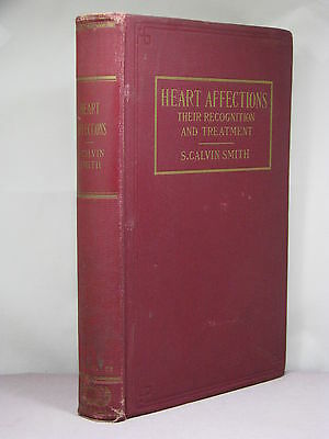 2nd ed,Heart Affections:Their Recognition & Treatment by S Calvin Smith,MD(1922)