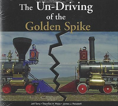 The Un-Driving of the GOLDEN SPIKE: ceremony replicated original in reverse, NEW