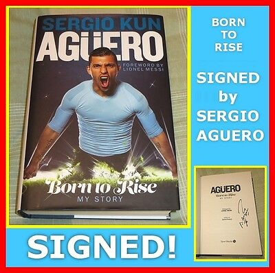 SIGNED Sergio Kun Aguero BOOK * Born to Rise My Story * Manchester City