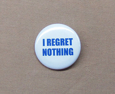 "'I Regret Nothing' Button 1.25"" Inspirational Quote Edith Piaf Inception"