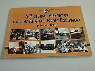Miller A PICTORIAL HISTORY OF COLLINS AMATEUR RADIO EQUIPMENT Paperback PB BOOK
