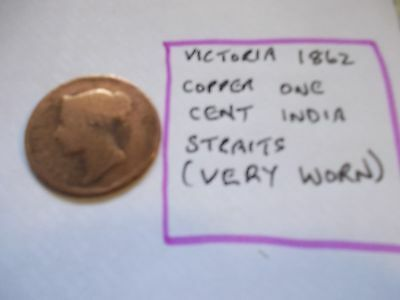 VICTORIA 1862 COPPER ONE CENT ISSUED FOR INDIA STRAITS [#B230] very worn item
