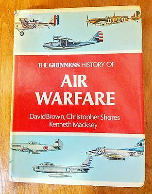 The Guiness History of Air Warfare by David Brown