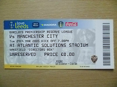 Tickets/ Stubs Reserve League 2005- LEEDS UNITED v MANCHESTER CITY, 29th March