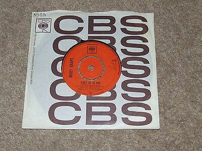 MOBY GRAPE = CAN'T BE SO BAD = RARE UK 7inch EDITION