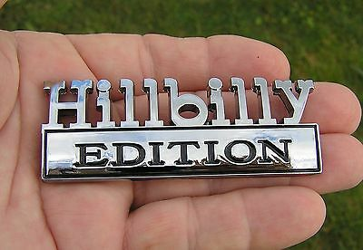 HILLBILLY EDITION CAR BADGE Chrome Metal Emblem *NEW* suit FORD F100 150 350
