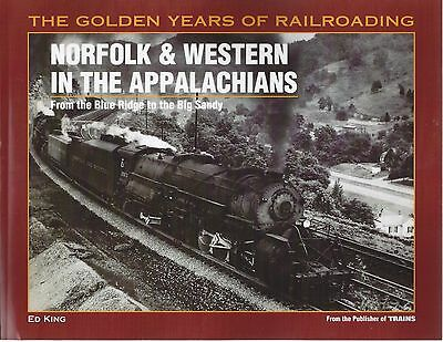 NORFOLK & WESTERN in the APPALACHIANS: From the Blue Ridge to the Big Sandy, NEW