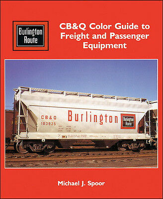 CHICAGO, BURLINGTON & QUINCY Color Guide to Freight & Passenger Equipment (NEW)