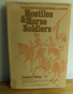 * Rare 1972 HOSTILES AND HORSE SOLDIERS: INDIAN BATTLES IN WEST by Lonnie White