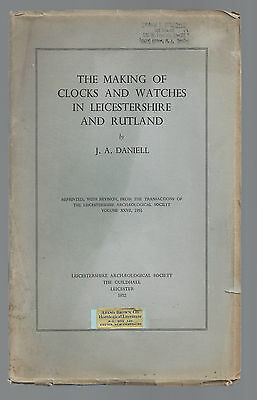The Making of Clocks & Watches in Leicestershire & Rutland by J A Daniell 1952