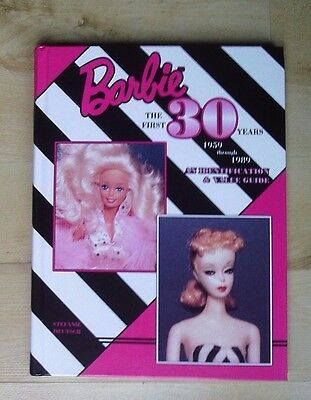 Barbie the First 30 Years: 1959 Through 1989 - An Identification and Value Guide