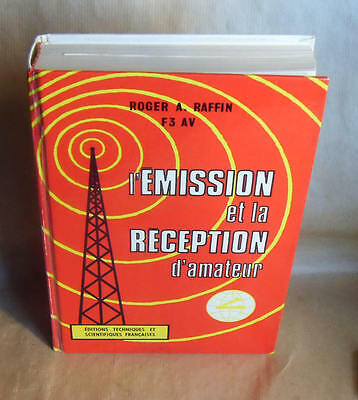 RADIO L'EMISSION ET LA RECEPTION AMATEUR par  Roger Raffin ( F3 AV ) 1974  BIBLE