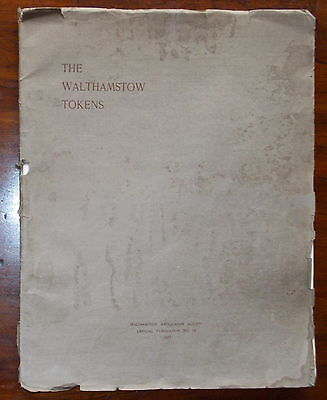 The Walthamstow Tokens by John Coxall. 17th-19th century tokens. Published 1927