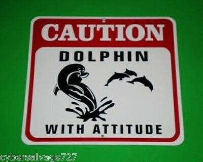 """Caution Dolphin With Attitude Aluminum Sign Indoor or Outdoor Use 12"""" x 12"""""""