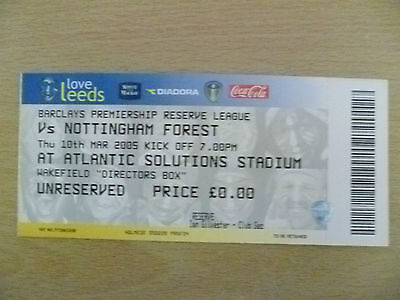 Tickets/ Stubs Reserve League 2005- LEEDS UNITED v NOTTINGHAM FOREST, 10 March