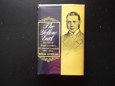 """""""the Yellow Earl"""" The Life & Times Of Hugh Lowther 1857-1944"""