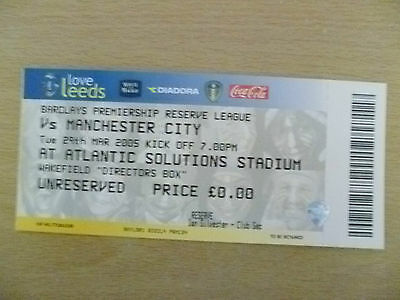 Tickets/ Stubs Reserve League 2005 - LEEDS UNITED v MANCHESTER CITY, 29th March.