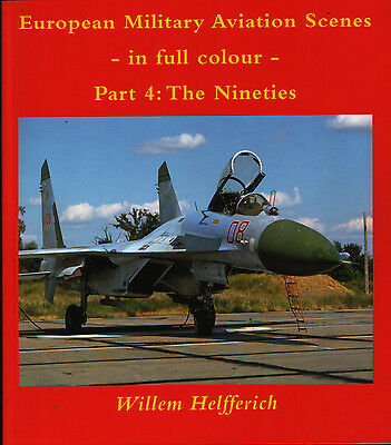 European Military Aviation Scenes in Full Colour :Part 4 -The Nineties- New Copy