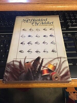 The Soft-Hackled Fly Addict by Sylvester Nemes 1981 SIGNED