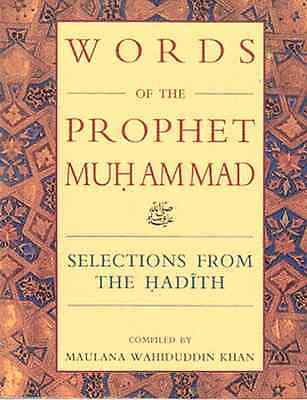 Words of the Prophet Muhammad (Peace be upon him) - Selections from Hadith