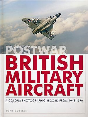 Postwar British Military Aircraft - A Colour Photographic Record from 1945-1970