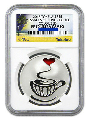 2015 Tokelau 1 Oz $5 Messages of Love Coffee Colorized NGC PF 70 UC