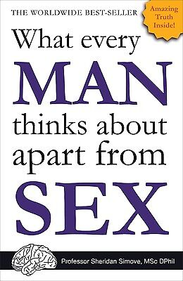 What Every Man Thinks About Apart from Sex by Sheridan Simove
