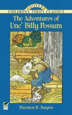 Dover Children's Thrift Classics: The Adventures of Unc' Billy Possum by Thornto