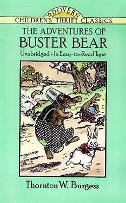 Dover Children's Thrift Classics: The Adventures of Buster Bear by Thornton W. B