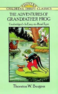 Dover Children's Thrift Classics: The Adventures of Grandfather Frog by Thornton
