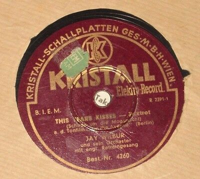 78rpm/Kristall 4260/JAY WILBUR/THIS TEARS KISSES/I'VE GOT MY LOVE TO KEEP