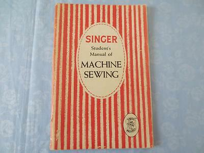 1954 Book Singer Student's Manual of Machine Sewing Machines 15-91 201-2