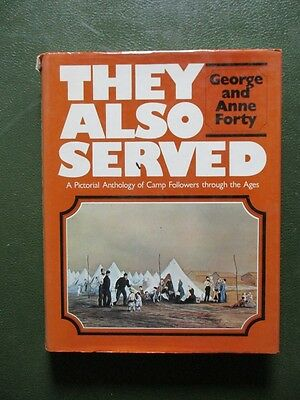 MILITARY CAMP FOLLOWERS THROUGH THE AGES by G & A Forty